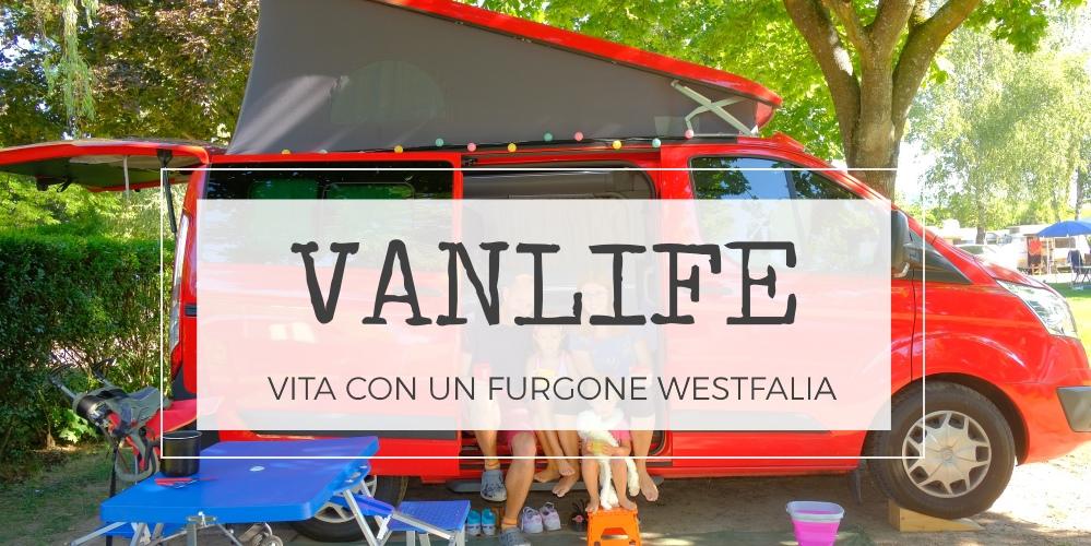 Vanlife: la vita a bordo di un Westfalia